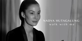 """Lebih Dekat dengan Nadya Hutagalung Lewat """"Walk with Me"""""""