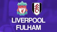 Premier League - Liverpool Vs Fulham (Bola.com/Adreanus Titus)