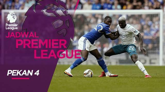 Berita Video, adwal Liga Inggris Pekan 4, Manchester City Hadapi Leicester City