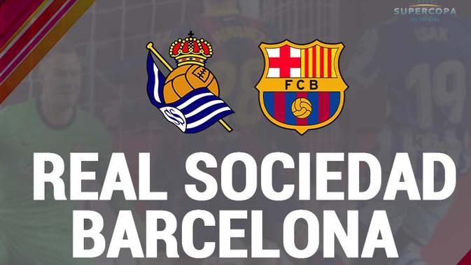Prediksi Piala Super Spanyol Real Sociedad Vs Barcelona ...