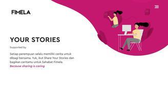 Lomba menulis Fimela kini telah berganti menjadi Share Your Stories. Dan kini di awal tahun 2020 Share Your Stories juga memiliki tampilan baru.