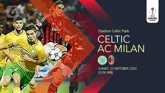 Sudah Dimulai Live Streaming Liga Europa Celtic Vs Ac Milan Bola Liputan6 Com