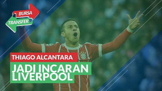 Berita Video Bursa Transfer: Pemain Bayern Munchen, Thiago Alcantara Jadi Incaran Liverpool