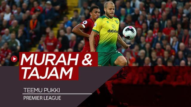 Berita video striker Norwich City, Teemu Pukki, menjadi penyerang murah yang kini sedang tajam di Premier League 2019-2020.