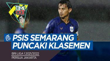 Berita video Time Out ada Persija Jakarta imbang lagi dan PSIS Semarang puncaki klasemen BRI Liga 1 2021/2022.