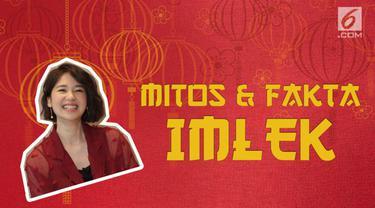 Imlek disambut suka cita oleh warga etnis Tionghoa. Ada beberapa mitos dan fakta Imlek yang telah diketahui masyarakat.