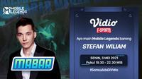 MABAR Mobile Legends Bersama Stefan William Eksklusif di Vidio. (Sumber : dok. vidio.com)
