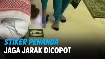VIDEO: Stiker Penanda Jaga Jarak di Masjidil Haram dan Masjid Nabawi dicopot