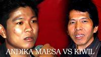 Andika Maesa vs Kiwil