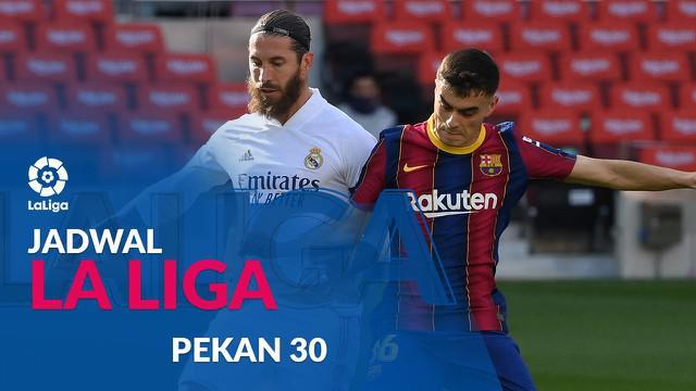 Berita motion grafis jadwal Liga Spanyol 2020/2021 pekan ke-30. Barcelona tantang Real Madrid di Stadion Alfredo Di Stefano, Madrid.
