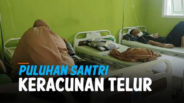 Puluhan santri Ponpes Az-Surah Takalar, Sulses keracunan makanan telur dan nasi sauyr. Mereka sampai harus dirawat di rumah sakit dan diinfus.