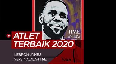 Berita video alasan utama majalah TIME memilih LeBron James menjadi atlet terbaik tahun 2020