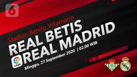 Real Betis vs Real Madrid (Liputan6.com/Abdillah)