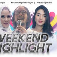 HL Weekend Highlight Angel Lelga, Yockie Suryo Prayogo, Nabila Syakieb