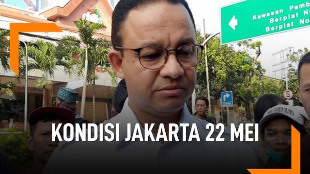 Gubernur DKI Jakarta, Anies Baswedan ceritakan kondisi Jakarta terkait aksi demo di kawasan MH Thamrin dan KS Tubun.
