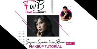 Fimela with Barry: Bold Makeup Tutorial untuk Perempuan Fearless | Part 2