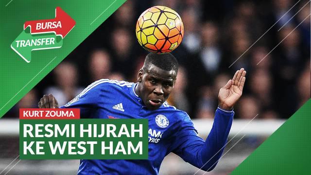 Berita Video, Kurt Zouma Resmi Bergabung dengan West Ham United dari Chelsea