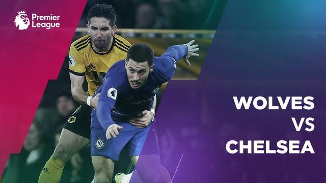 Berita video statistik Wolverhampton vs Chelsea, Kamis (6/12/2018) di di Stadion Molineux.