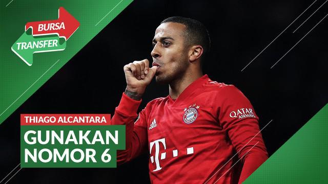 Berita Video Bursa Transfer: Thiago Alcantara Pakai Nomor 6 di Liverpool