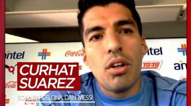 Berita video Luis Suarez curhat soal Barcelona dan Lionel Messi. Apa yang dikatakannya?