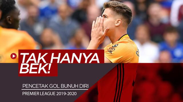 Berita video daftar pemain yang sudah mencetak gol bunuh diri hingga pekan ke-6 Premier League 2019-2020. Siapa saja?