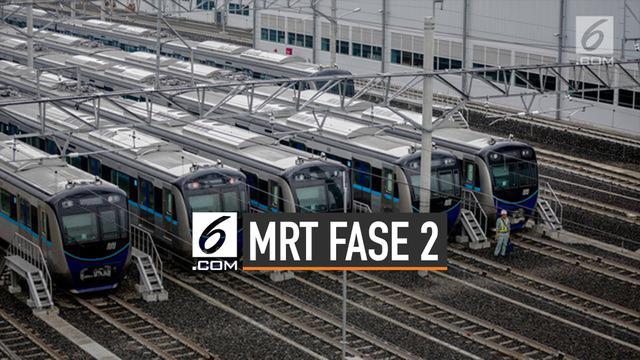 Belum Selesai, Pembangunan MRT Fase 2 Baru Dimulai