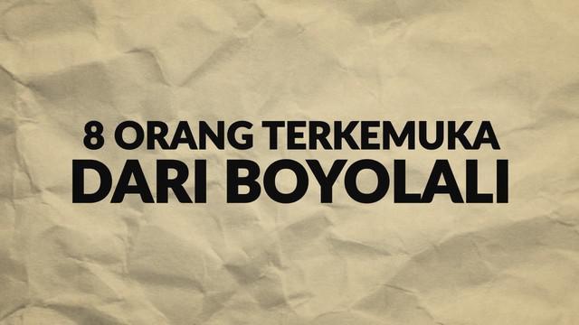 Ada banyak sosok asal Boyolali yang namanya sangat diperhitungkan di Indonesia.