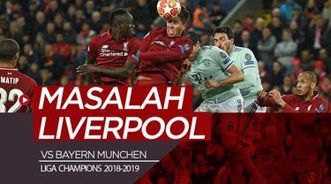 Berita video masalah yang dihadapi Liverpool saat menghadapi Bayern Munchen di Anfield berdasarkan statistik pada leg I babak 16 Besar Liga Champions 2018-2019, Selasa (19/2/2019).