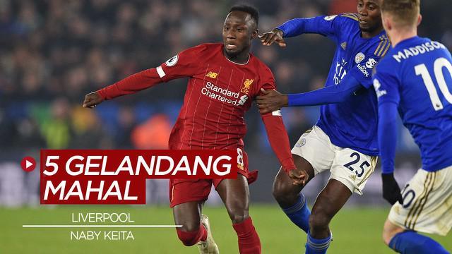 Berita Video 5 gelandang mahal Liverpool, salah satunya ada Naby Keita