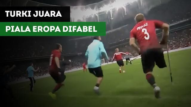 Timnas sepakbola difabel Turki menjuarai Piala Eropa setelah mengalahkan Inggris dengan skor 2-1.