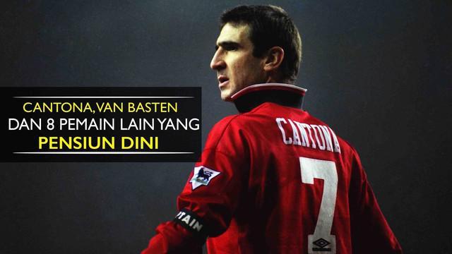 Eric Cantona dan Marco van Basten merupakan pesepak bola yang memutuskan untuk pensiun dini, siapakah yang lainnya?
