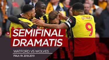 Berita video highlights laga dramatis semifinal Piala FA 2018-2019 antara Watford melawan Wolves (Wolverhampton Wanderers), Minggu (7/4/2019).