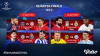 Pertandingan  leg kedua babak perempat final Liga Champions 2021 dapat disaksikan melalui platform streaming Vidio. (Dok. Vidio)