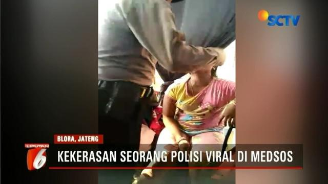 Anggota Polres Blora yang menampar seorang wanita mengaku melakukan aksinya karena kesal korban kerap berbuat onar.