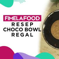 Choco Bowl Regal. (Fimela.com)