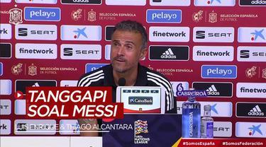 Berita Video Tanggapan Luis Enrique dan Thiago Alcantara Mengenai Lionel Messi yang Memilih Bertahan di Barcelona