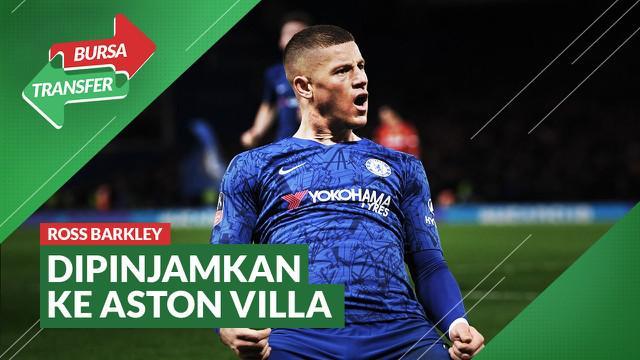 Berita Video Bursa Transfer: Chelsea Pinjamkan Ross Barkley ke Aston Villa