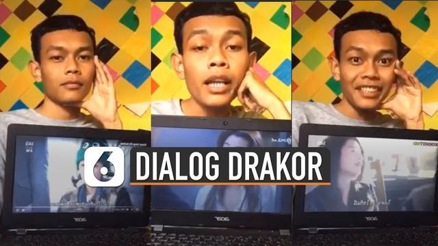 Video kocak pria peragakan dialog drakor viral di media sosial. Pria ini sangat luwes dan hafal sekali dialog drakor yang ditunjukkan.