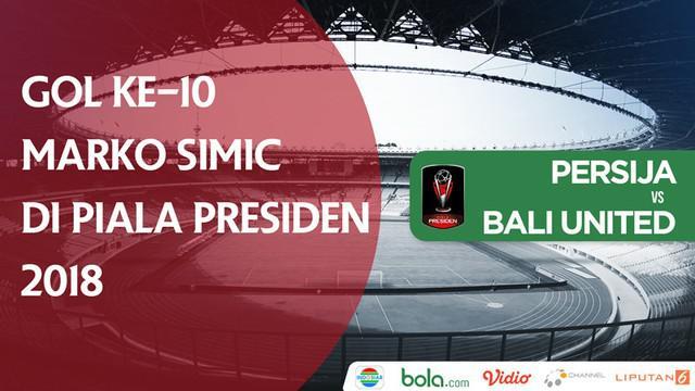 Berita video gol ke-10 striker Persija Jakarta, Marko Simic, di Piala Presiden 2018 yang dicetaknya ke gawang Bali United pada partai final, Sabtu (17/2/2018).