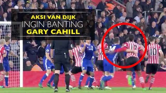 Video aksi bek Southampton, Virgil van Dijk, ingin banting bek Chelsea, Gary Cahill.