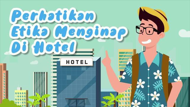 Belum lama ini viral turis asal India mencuri barang di hotel tempat menginap. Sebelum menginap di hotel ada baiknya memahami etika yang berlaku.