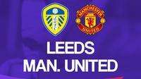 Premier League - Leeds United Vs Manchester United (Bola.com/Adreanus Titus)
