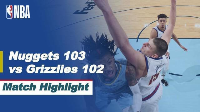 Berita video higlights NBA pertandingan antara Memphis Grizzlies melawan Denver Nuggets yang berkesudahan dengan skor 102-103.