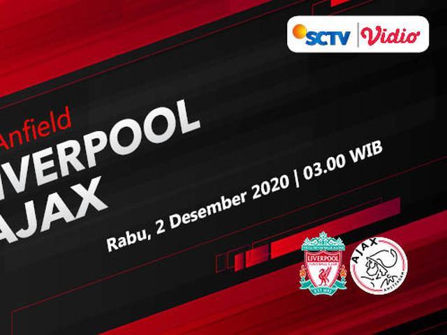 Live Streaming Liga Champions Liverpool Vs Ajax Di Vidio Segera Berlangsung Bola Liputan6 Com