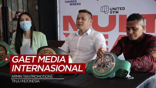 Berita Video, Armin Tan Promotions Gaet Media Tinju Internasional dan Berencana Mengorbitkan Petinju Indonesia