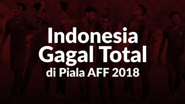 Timnas Indonesia dipastikan tersingkir dari persaingan Piala AFF 2018 setelah tidak mampu lolos dari Grup B.