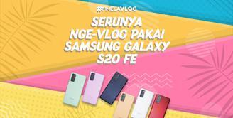 Serunya Nge-Vlog di Kantor Pakai Samsung Galaxy S20 FE