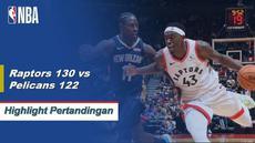 VIDEO: Highlights NBA 2019-2020, Raptors Vs Pelicans 130-122