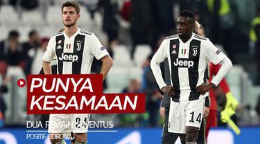 Berita video dua pemain Juventus yang diumumkan positif terpapar virus Corona, Daniele Rugani dan Blaise Matuidi, memiliki kesamaan. Apakah itu?