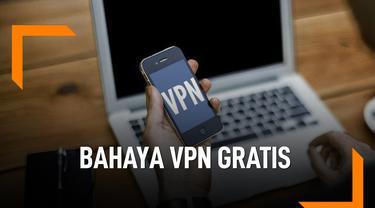 Waspada, Ini Bahaya Pakai VPN Gratis